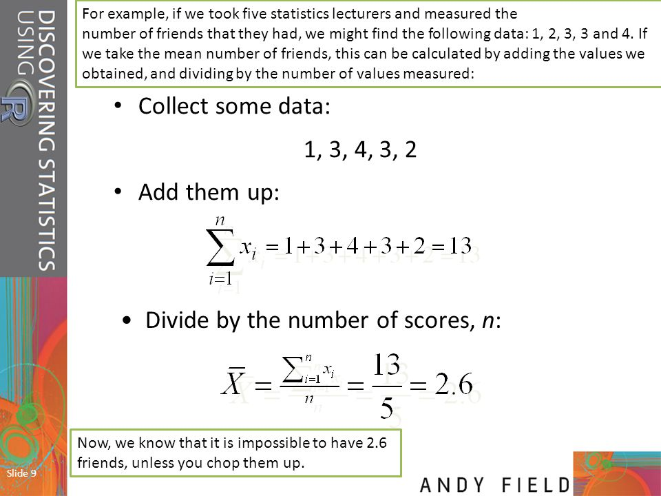 Divide by the number of scores, n: