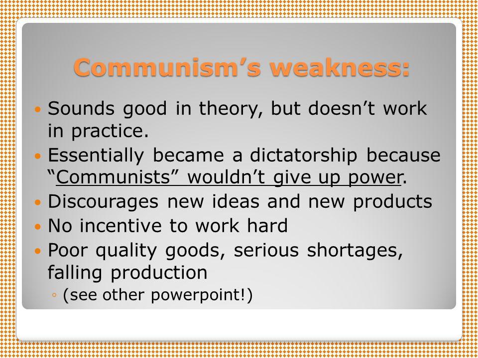 Communism's weakness: