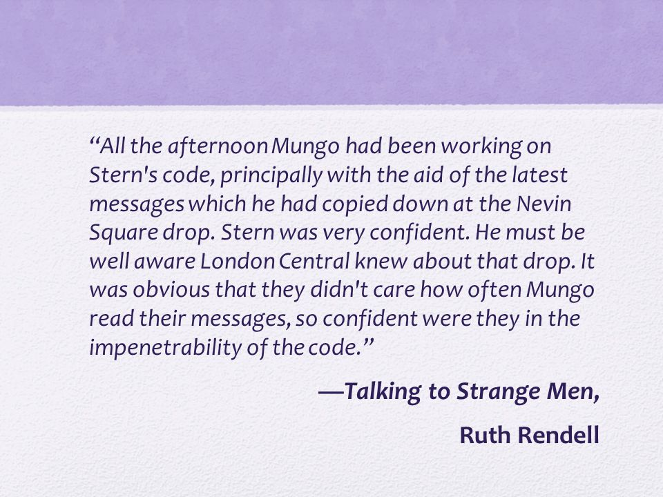 —Talking to Strange Men, Ruth Rendell