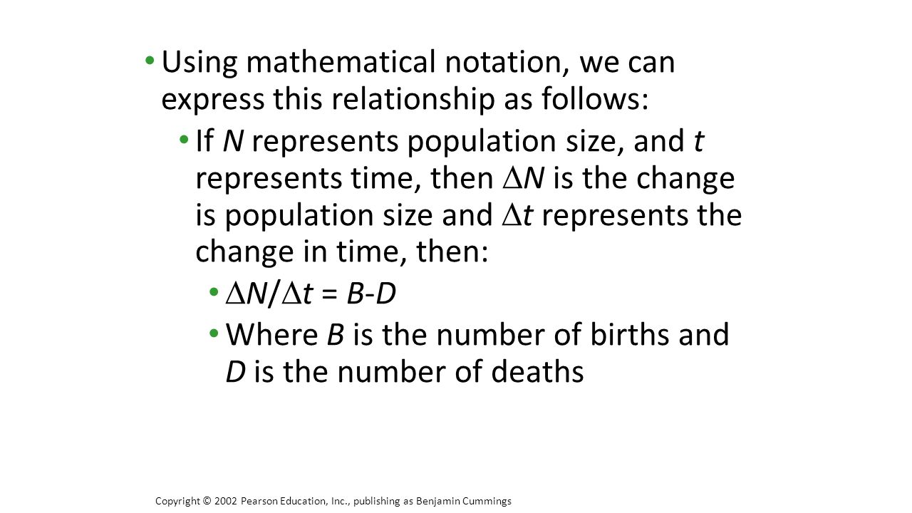 Where B is the number of births and D is the number of deaths