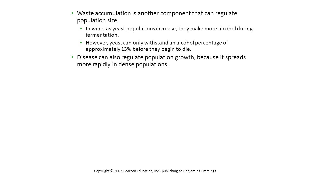 Waste accumulation is another component that can regulate population size.