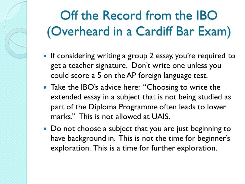 Off the Record from the IBO (Overheard in a Cardiff Bar Exam)