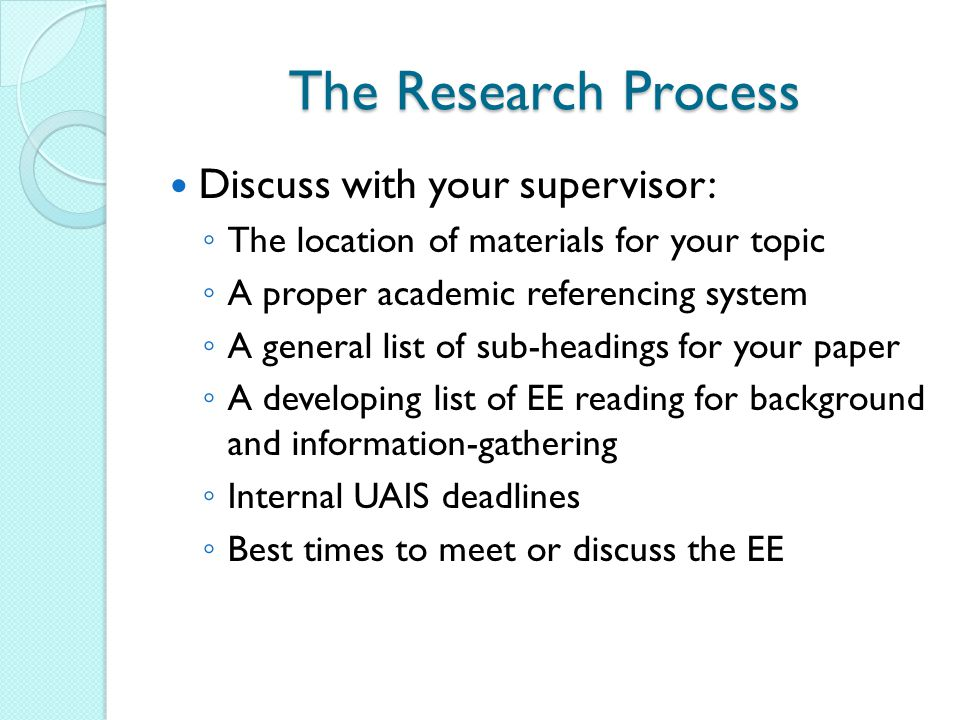 The Research Process Discuss with your supervisor: