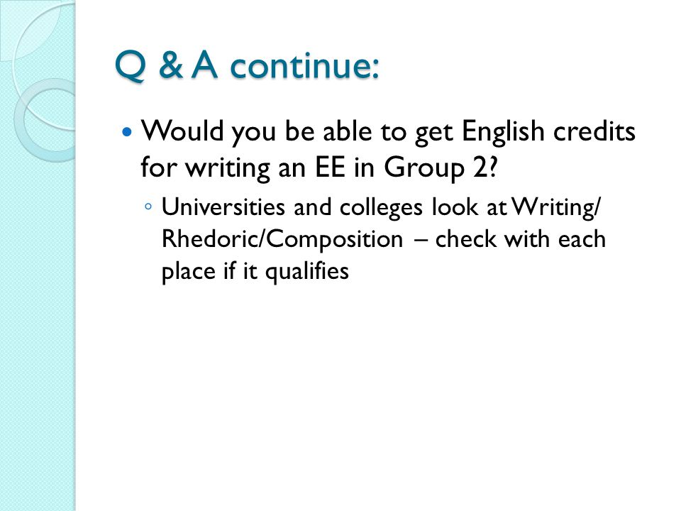 Q & A continue: Would you be able to get English credits for writing an EE in Group 2