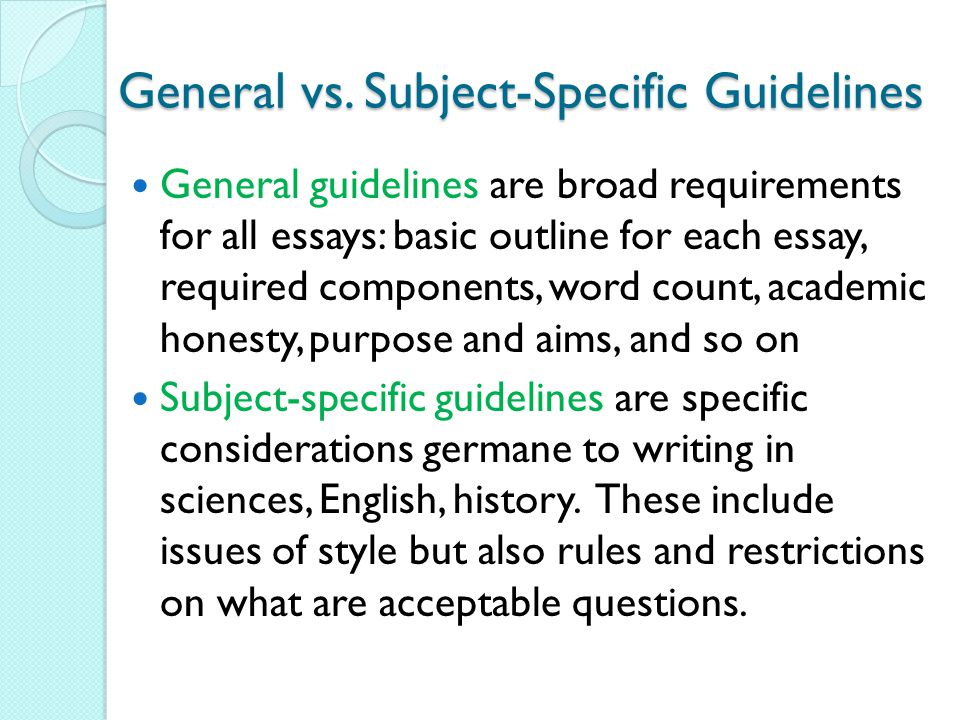 General vs. Subject-Specific Guidelines