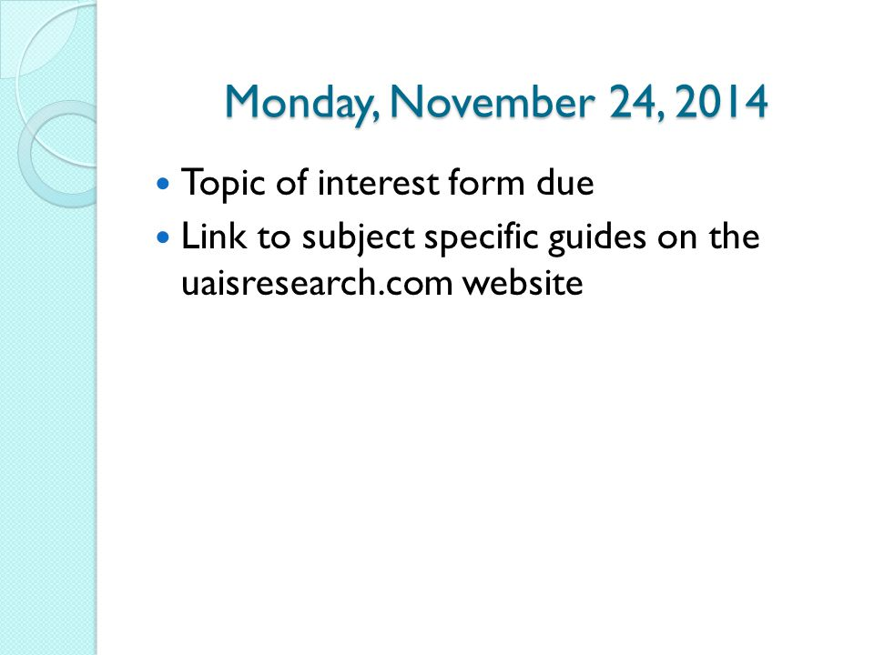 Monday, November 24, 2014 Topic of interest form due