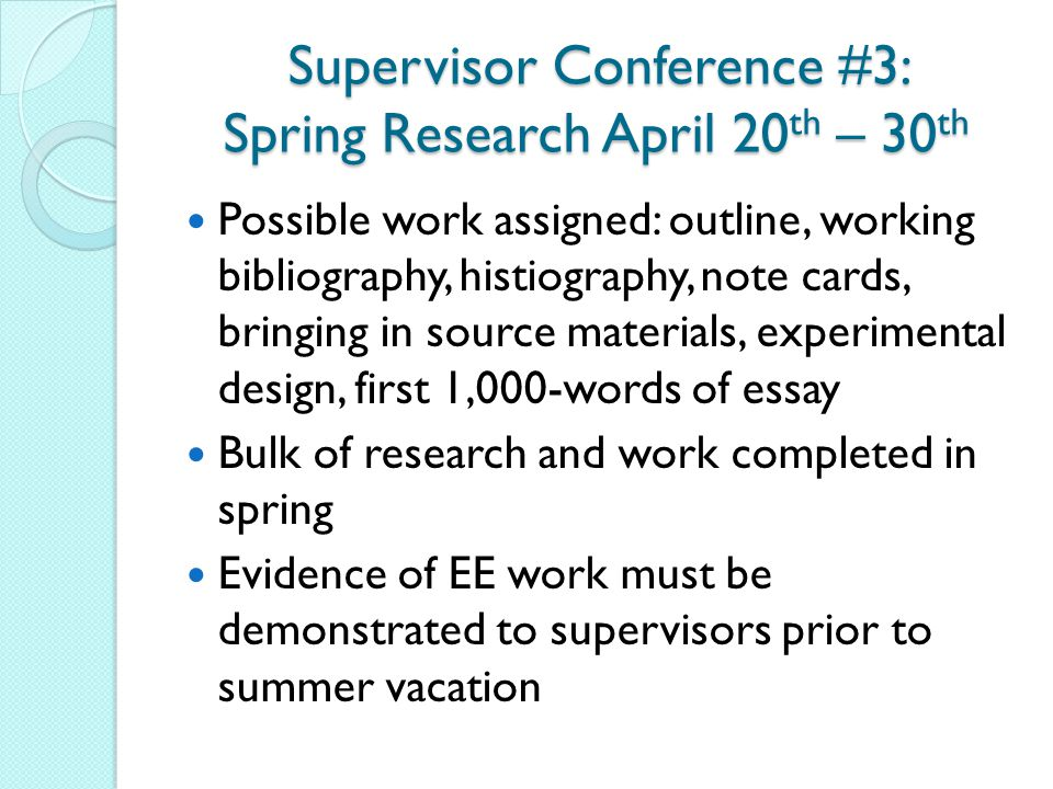 Supervisor Conference #3: Spring Research April 20th – 30th