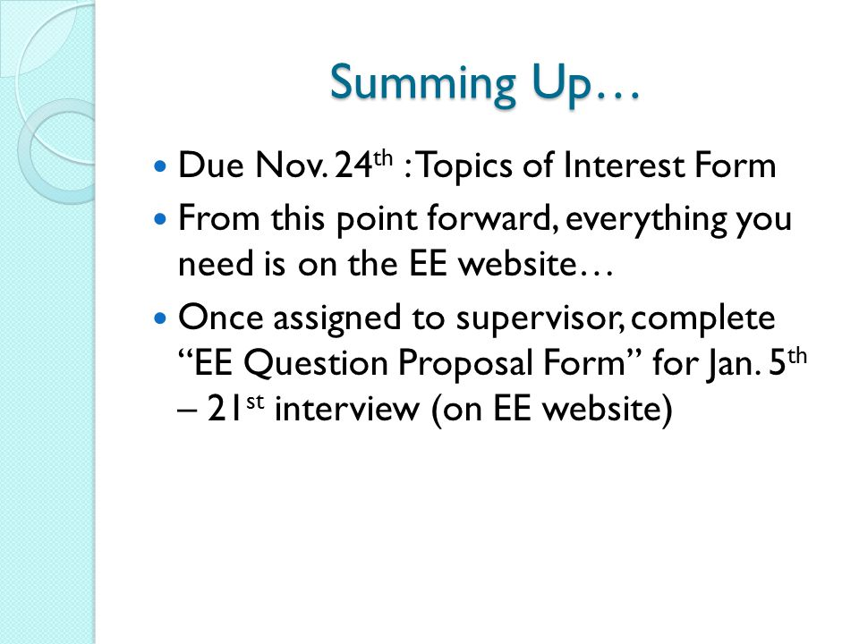 Summing Up… Due Nov. 24th : Topics of Interest Form