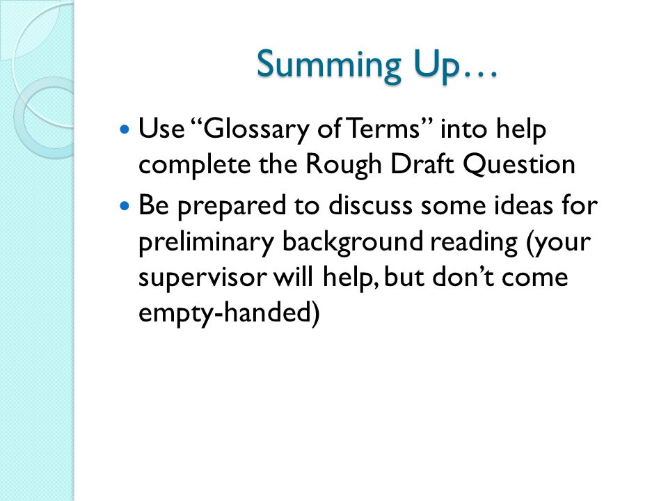 Summing Up… Use Glossary of Terms into help complete the Rough Draft Question.