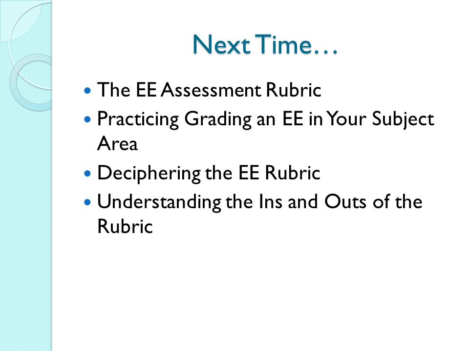 Next Time… The EE Assessment Rubric