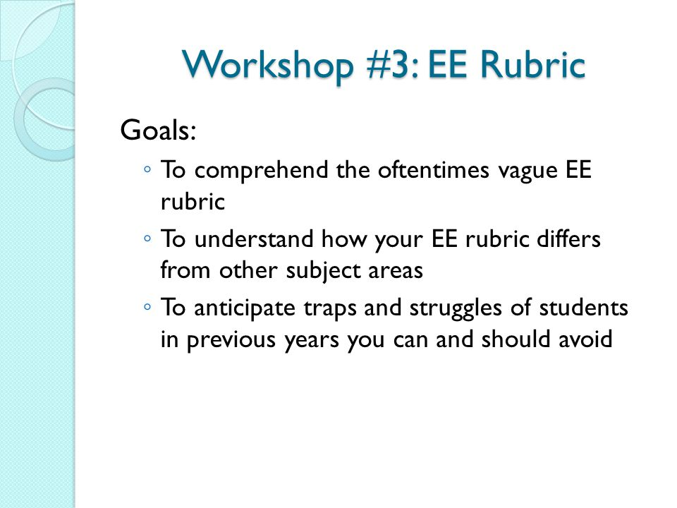 Workshop #3: EE Rubric Goals: