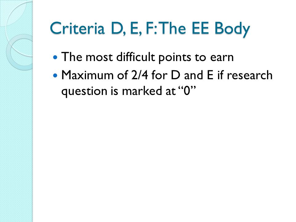Criteria D, E, F: The EE Body