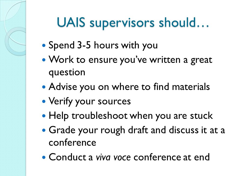 UAIS supervisors should…