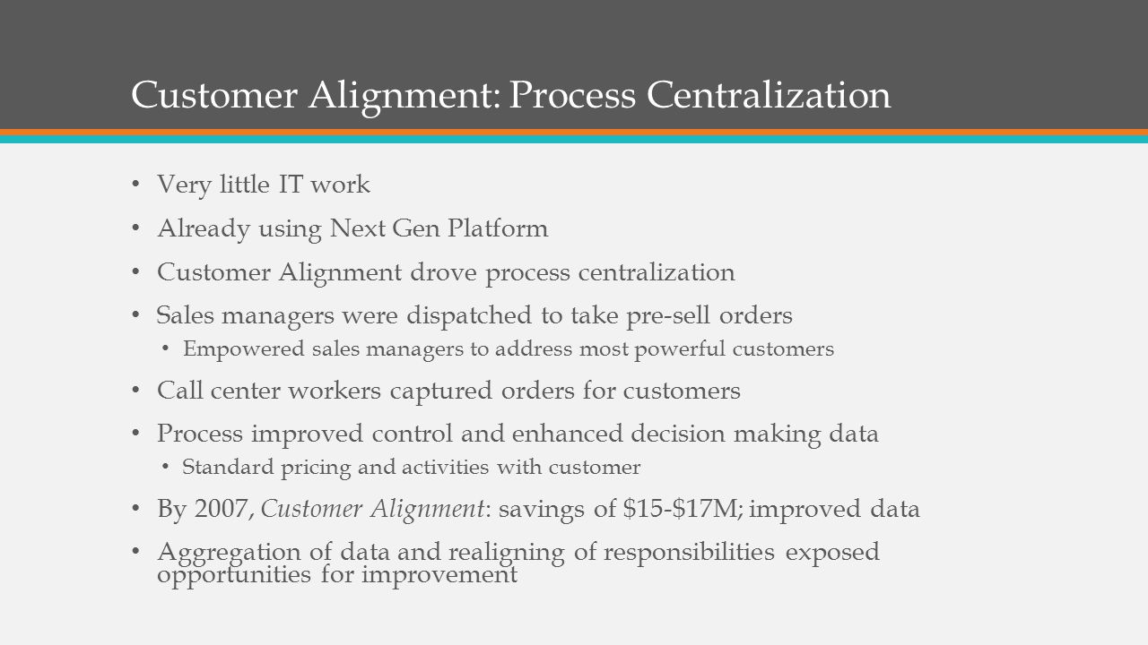 Customer Alignment: Process Centralization