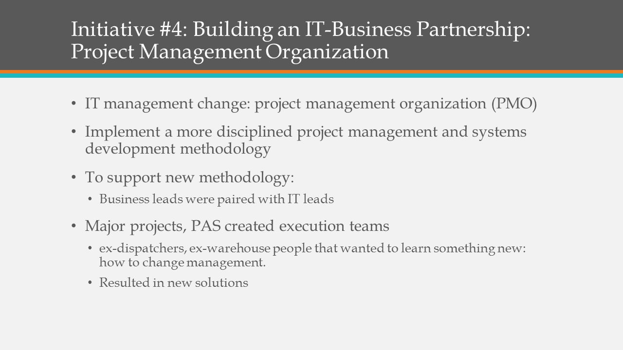 Initiative #4: Building an IT-Business Partnership: Project Management Organization