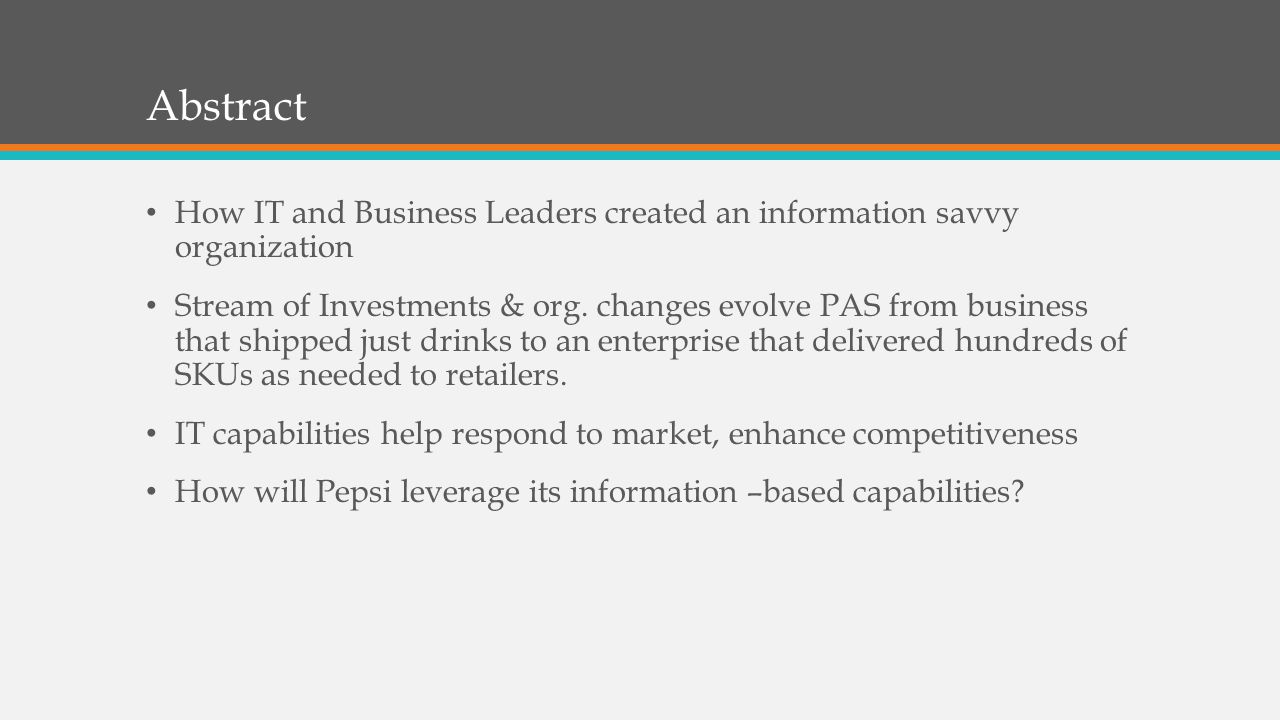 Abstract How IT and Business Leaders created an information savvy organization.
