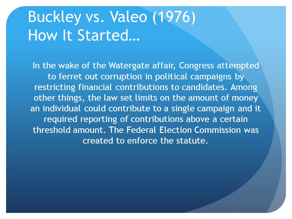 Buckley vs. Valeo (1976) How It Started…
