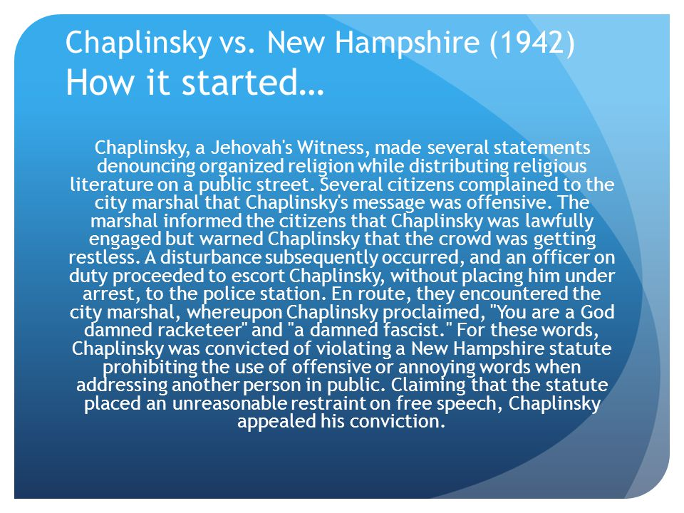 Chaplinsky vs. New Hampshire (1942) How it started…