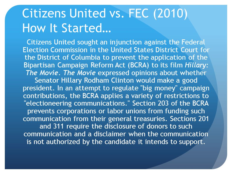 Citizens United vs. FEC (2010) How It Started…