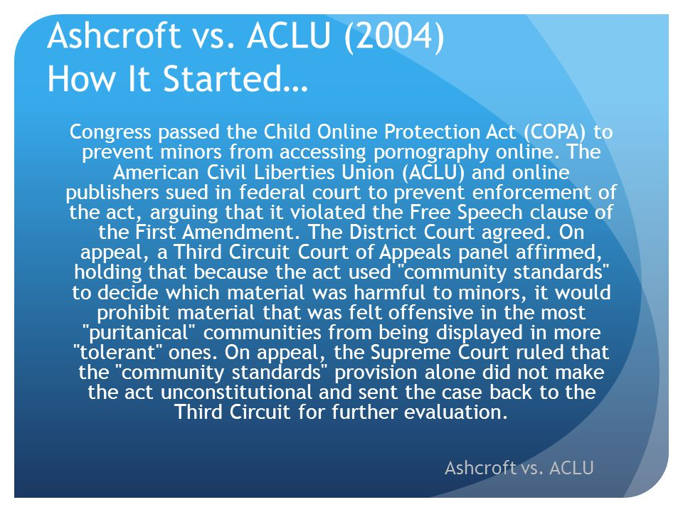 Ashcroft vs. ACLU (2004) How It Started…