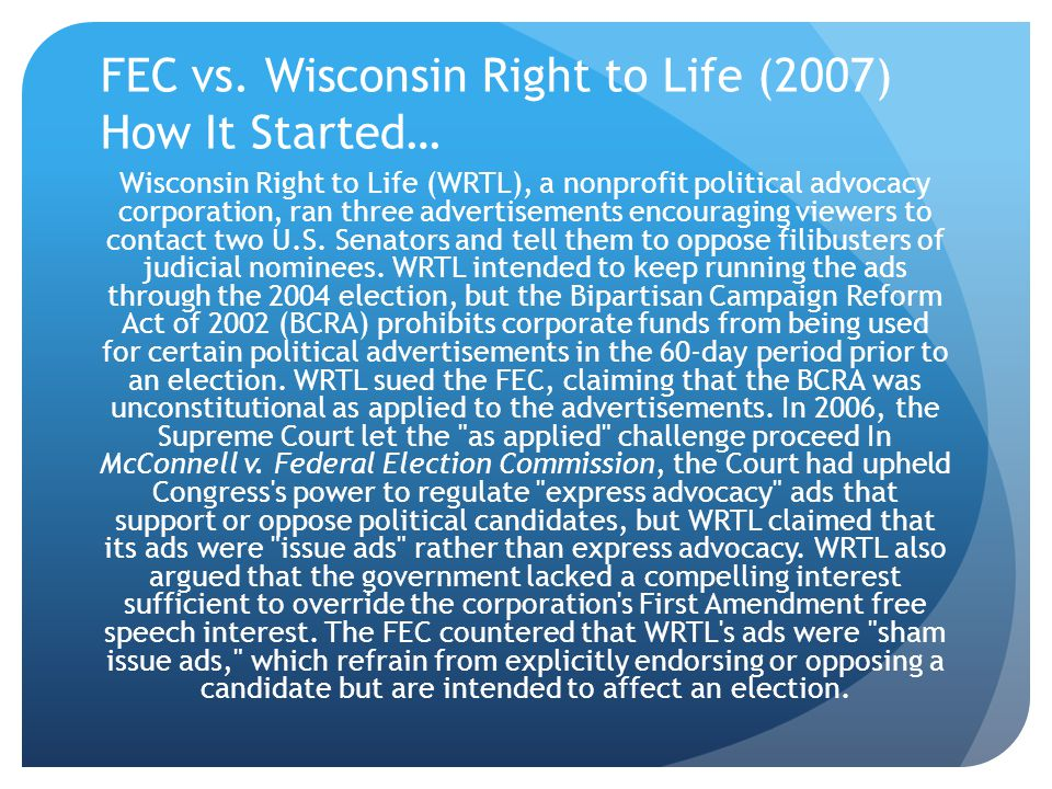 FEC vs. Wisconsin Right to Life (2007) How It Started…