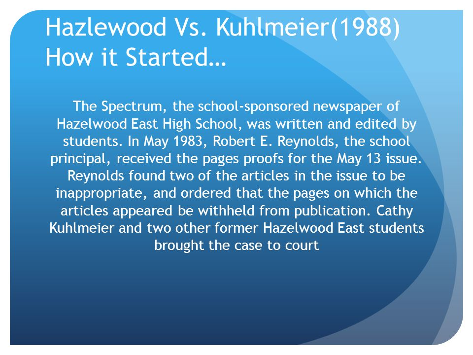 Hazlewood Vs. Kuhlmeier(1988) How it Started…