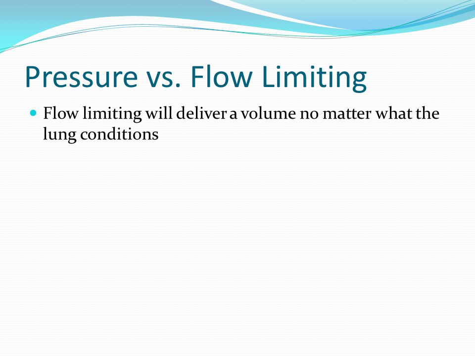 Pressure vs. Flow Limiting