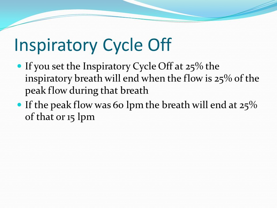 Inspiratory Cycle Off