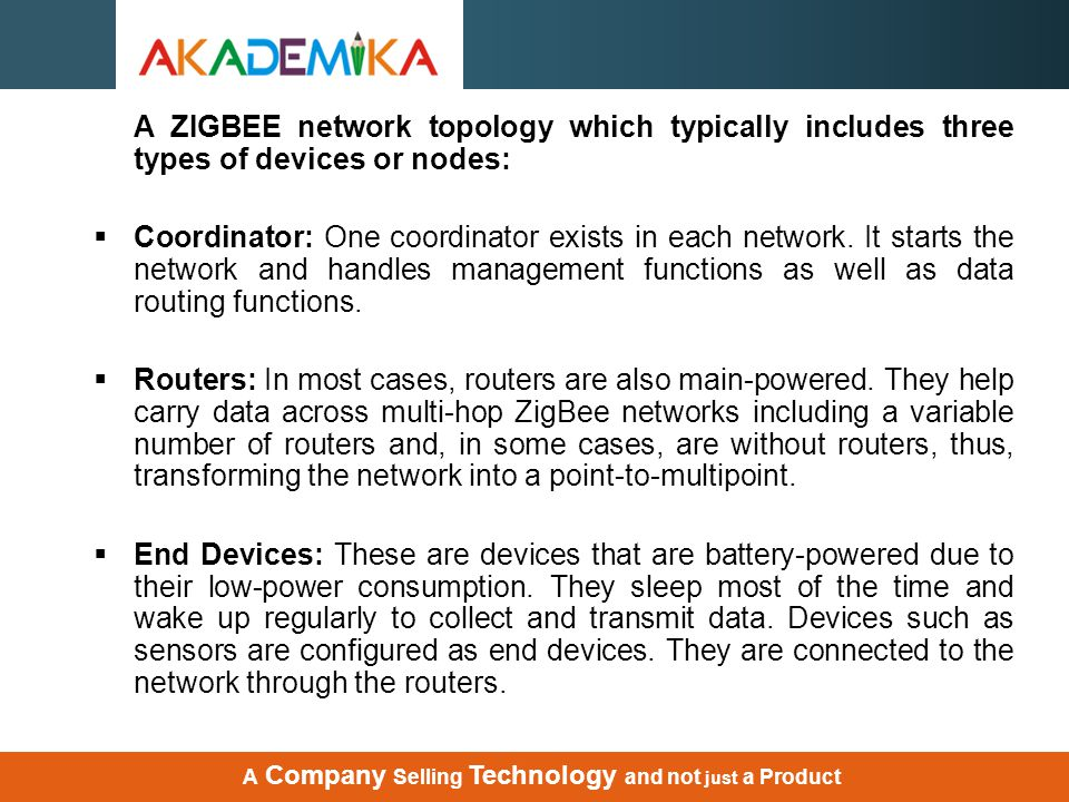 A ZIGBEE network topology which typically includes three types of devices or nodes: