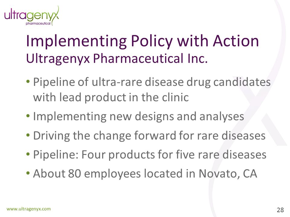 Implementing Policy with Action Ultragenyx Pharmaceutical Inc.