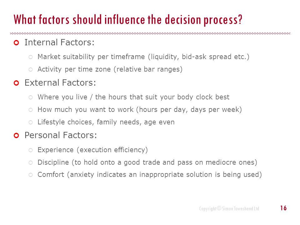 What factors should influence the decision process