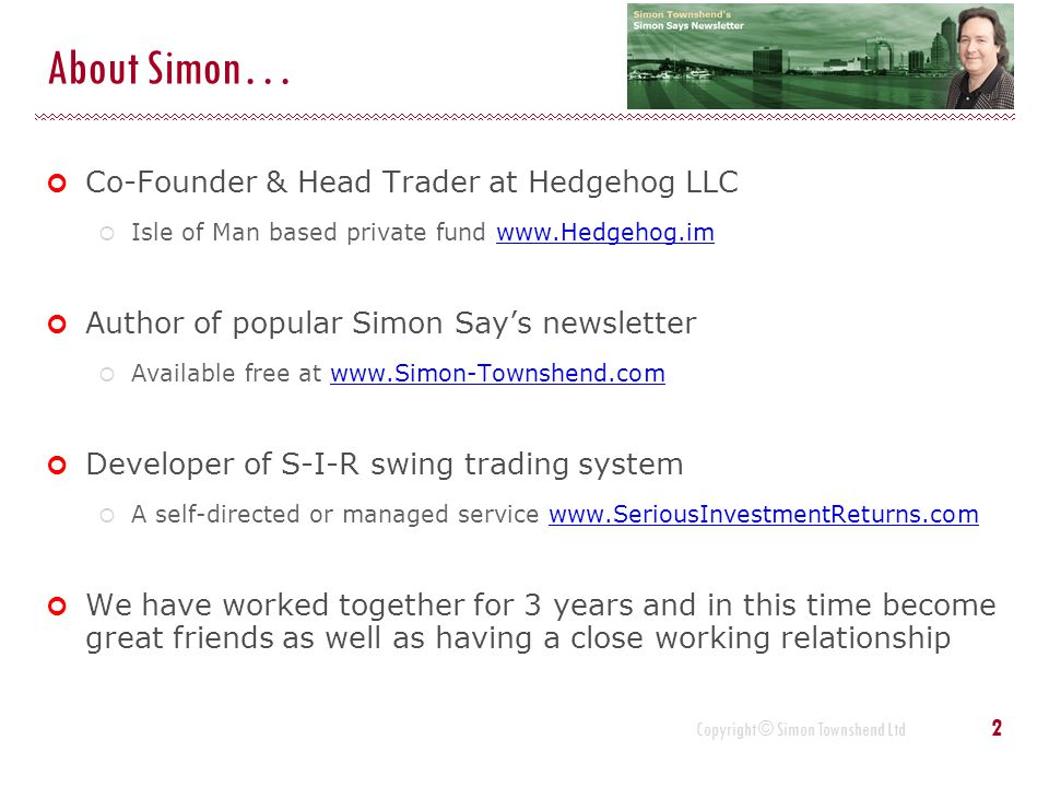 About Simon… Co-Founder & Head Trader at Hedgehog LLC
