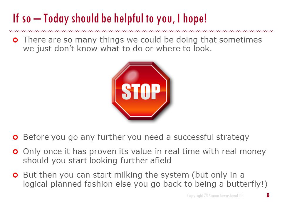 If so – Today should be helpful to you, I hope!