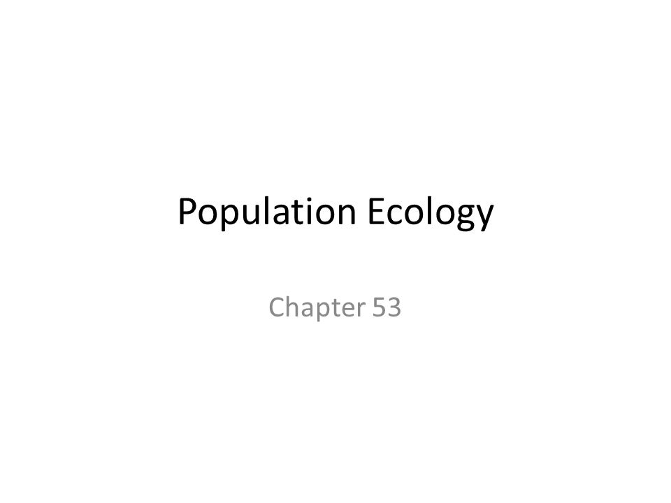 Population Ecology Chapter 53