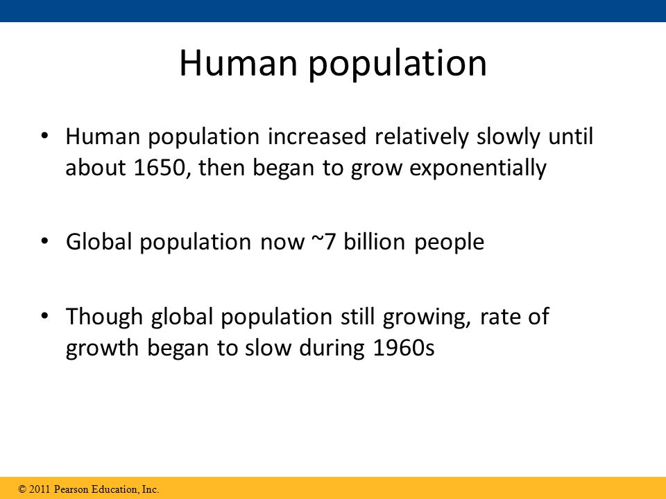 Human population Human population increased relatively slowly until about 1650, then began to grow exponentially.