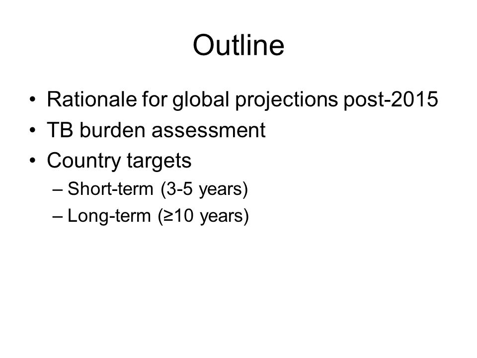 Outline Rationale for global projections post-2015