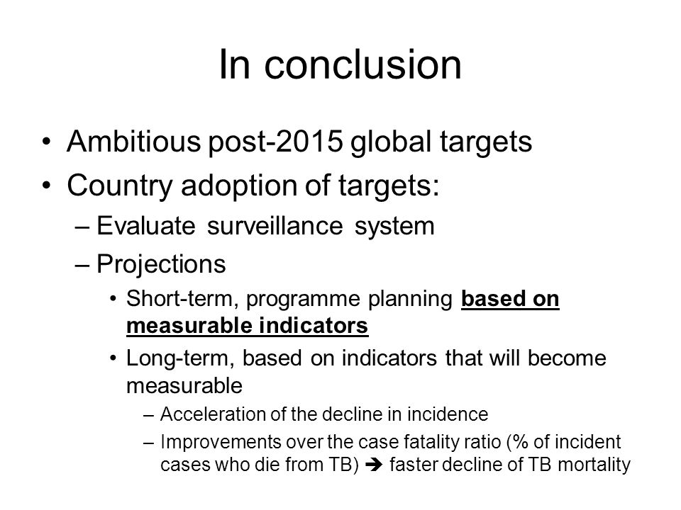 In conclusion Ambitious post-2015 global targets