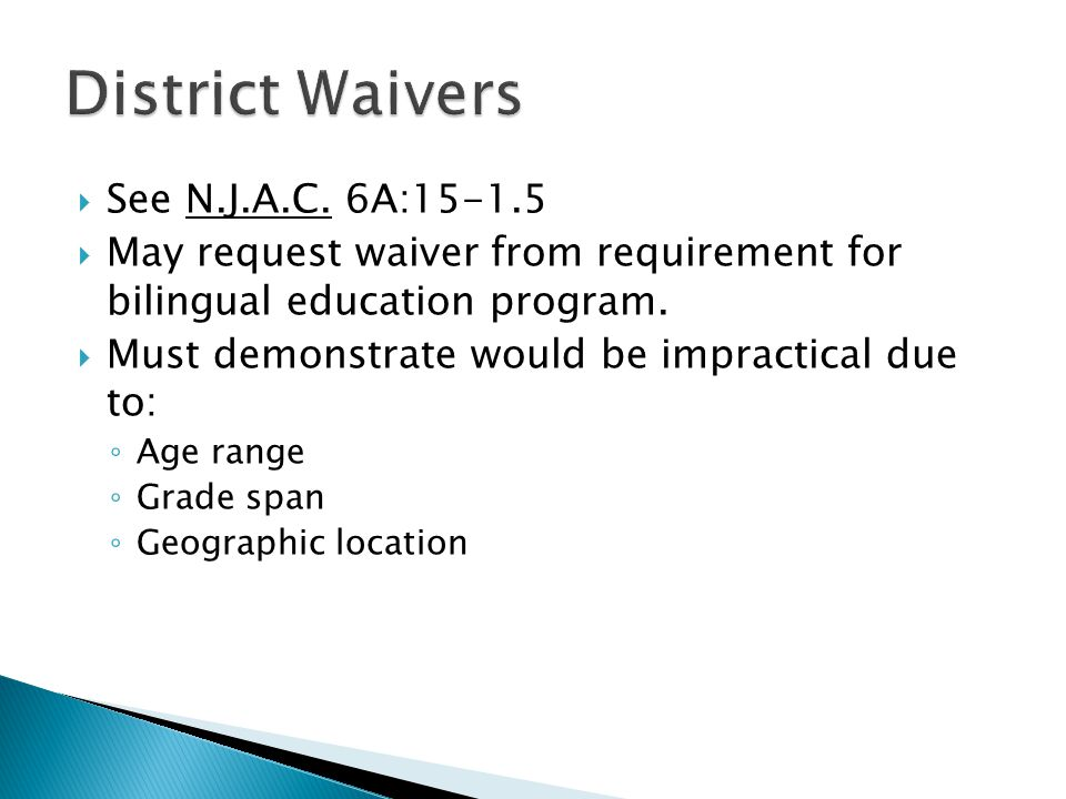 District Waivers See N.J.A.C. 6A:15-1.5