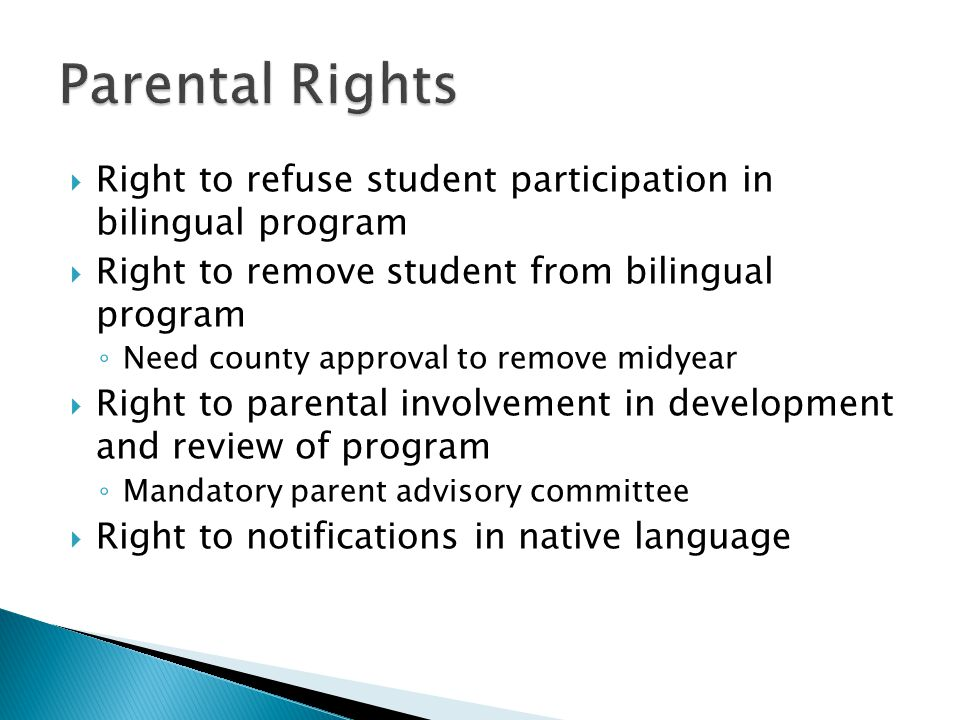Parental Rights Right to refuse student participation in bilingual program. Right to remove student from bilingual program.