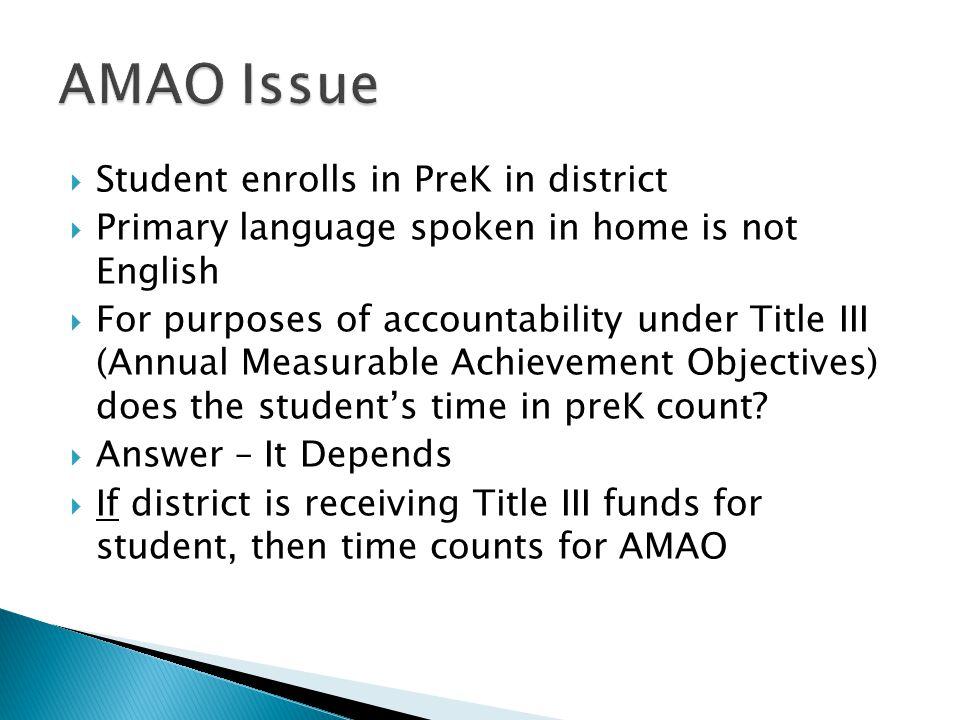 AMAO Issue Student enrolls in PreK in district