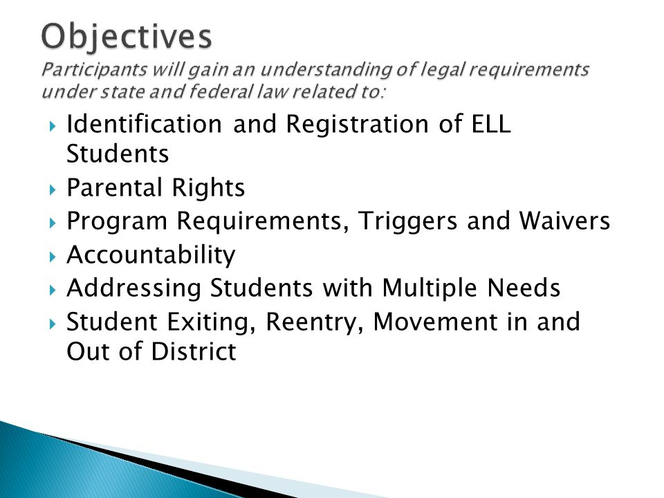 Objectives Participants will gain an understanding of legal requirements under state and federal law related to: