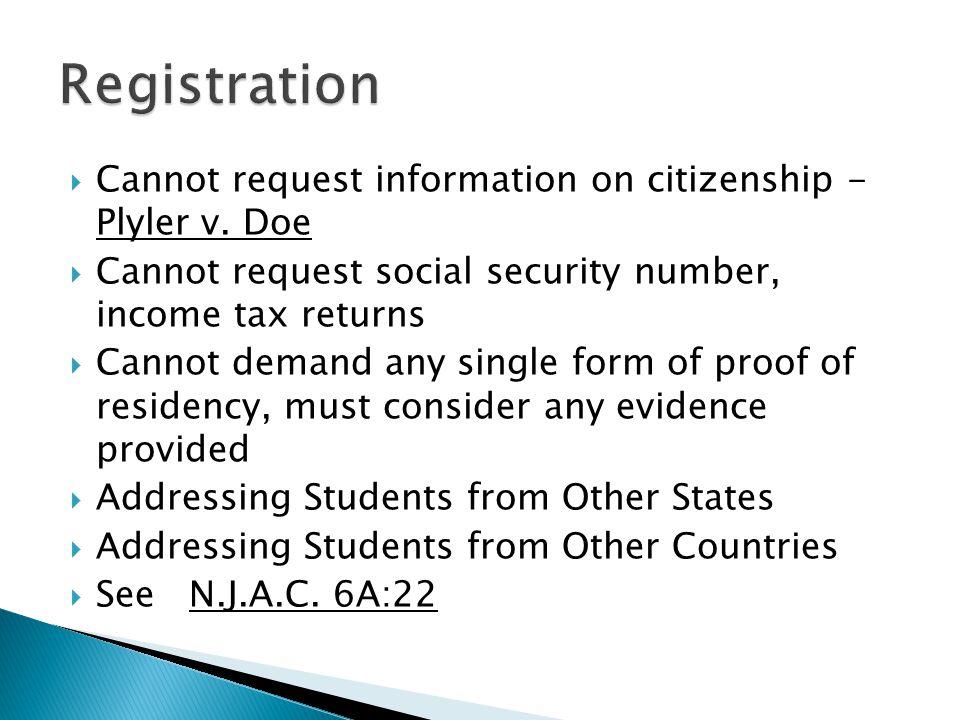 Registration Cannot request information on citizenship - Plyler v. Doe