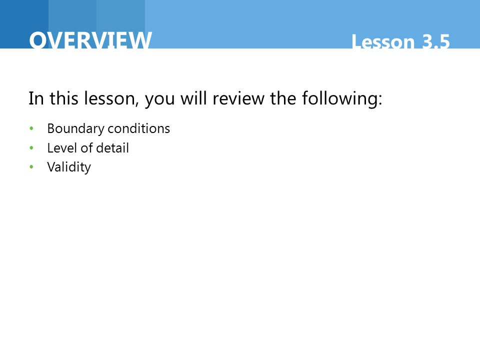 overview Lesson 3.5 In this lesson, you will review the following: