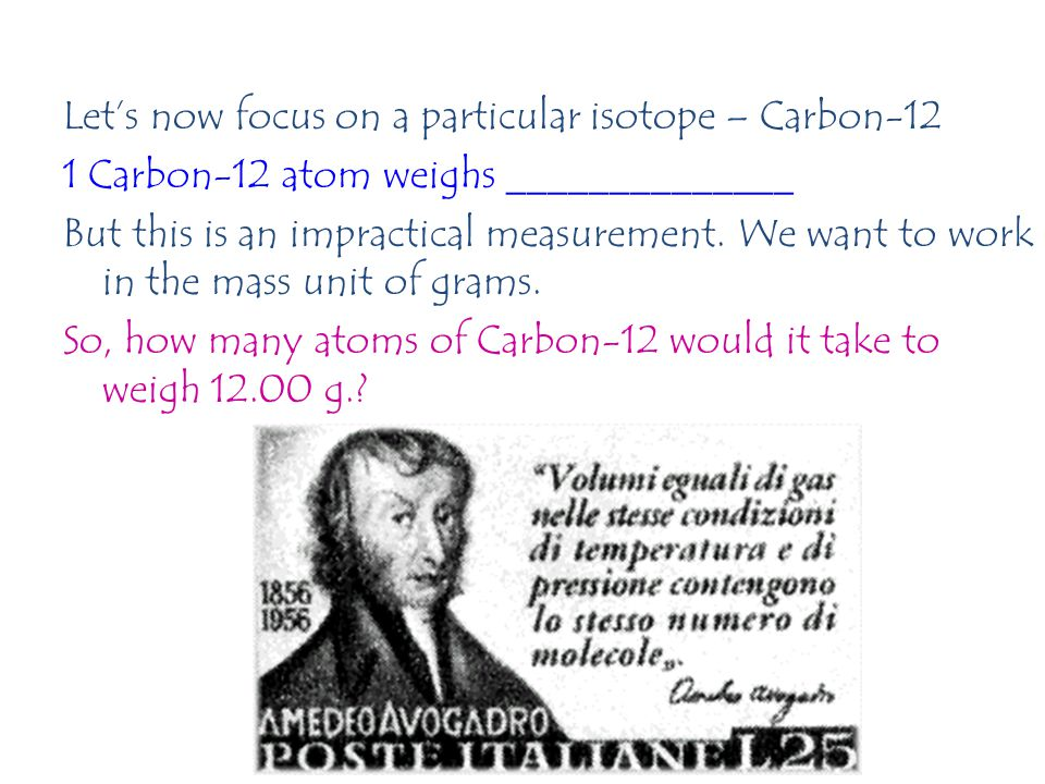 Let's now focus on a particular isotope – Carbon-12