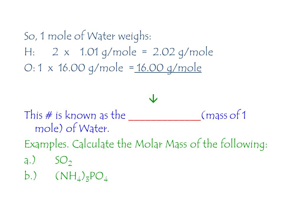 So, 1 mole of Water weighs: