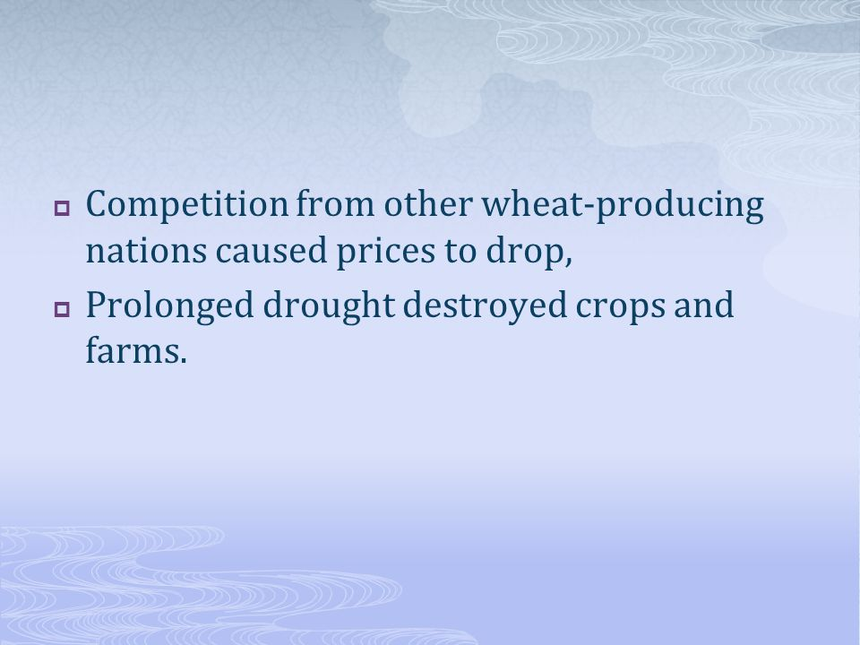 Competition from other wheat-producing nations caused prices to drop,