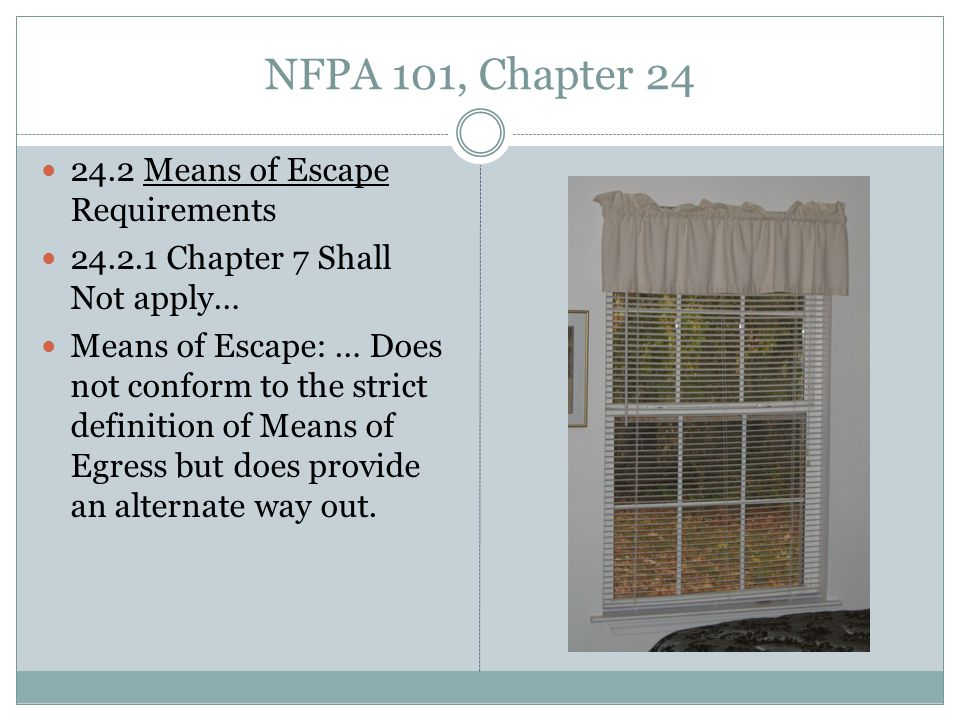 NFPA 101, Chapter 24 24.2 Means of Escape Requirements