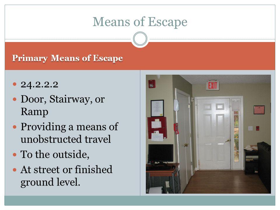 Means of Escape 24.2.2.2 Door, Stairway, or Ramp