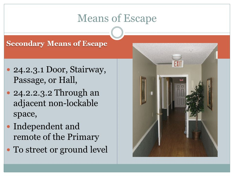 Means of Escape 24.2.3.1 Door, Stairway, Passage, or Hall,