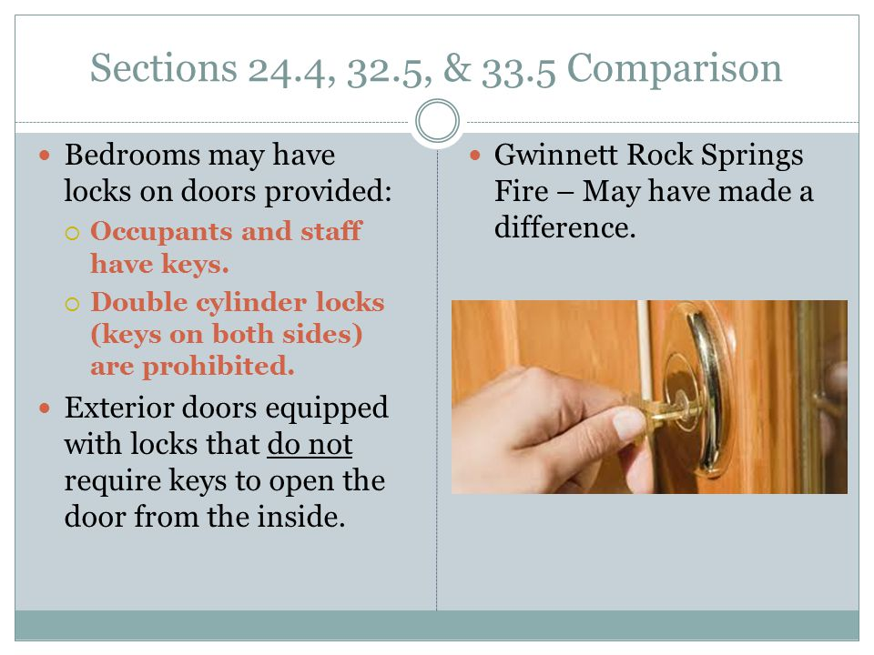 Sections 24.4, 32.5, & 33.5 Comparison Bedrooms may have locks on doors provided: Occupants and staff have keys.
